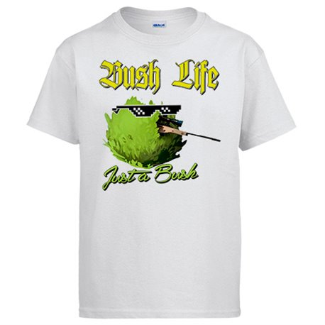 Camiseta Bush Life Just A Bush