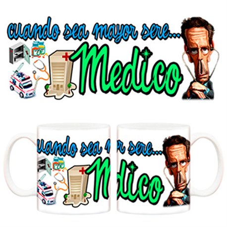 Taza cuando sea mayor seré médico Doctor House