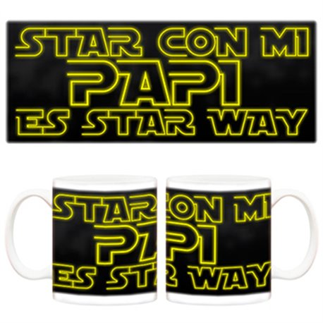 Taza Star Wars Estar con mi Papi es estar Way