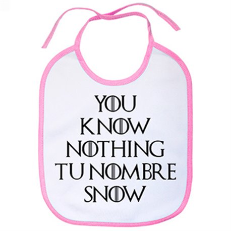 Babero frase parodia personalizable Pon Tu Nombre ejemplo You Know Nothing Carlos Snow