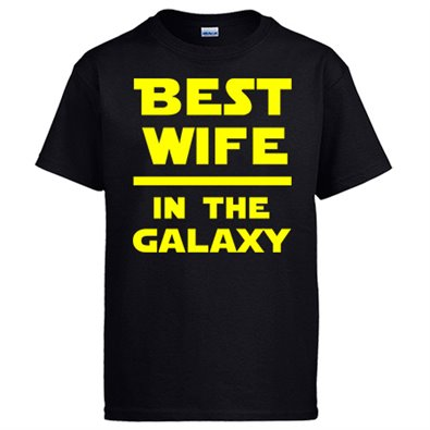 Camiseta Best Wife In The Galaxy